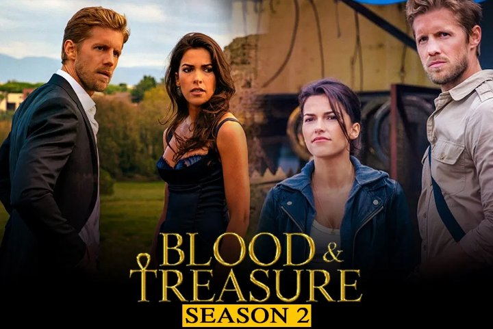 Blood and Treasure Season 2 - Overview & Releasing date